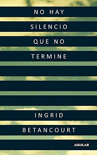 9789978299418: No hay silencio que no termine Ingrid Betancourt