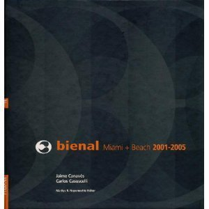 Bienal Miami + Beach 2001 - 2005: A Retrospective (Bilingual Edition) (English and Spanish Edition)...