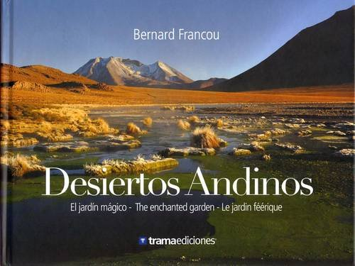 9789978369234: Andean Deserts: The Magical Garden (English, French and Spanish Edition)
