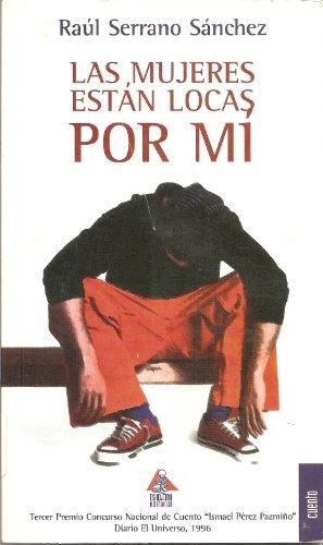 9789978401996: Las mujeres están locas por mí: Cuentos (Spanish Edition)