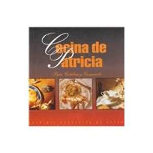 9789978404287: Cocina De Patricia: Para Celebrar Y Compartir (Spanish Edition)