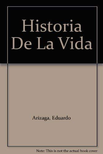 Historia De La Vida: Arizaga, Eduardo