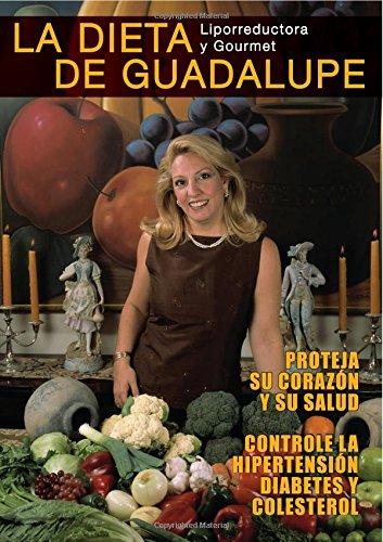 La Dieta De Guadalupe: Liporreductora y Gourmet (Spanish Edition): Focil, Ms Guadalupe