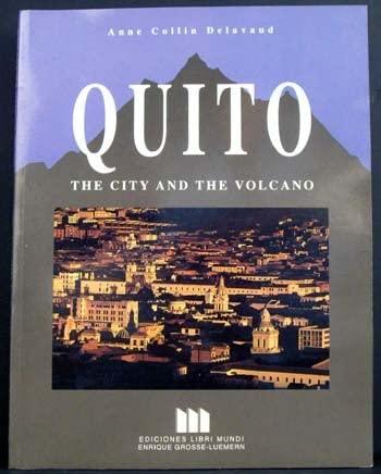 quito the city and the volcano: delavaud,anne collin
