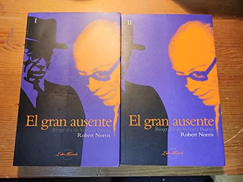 9789978570388: El Gran Ausente Biografia de Velasco Ibarra in two volumes
