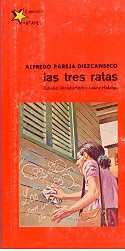 Las tres ratas. Estudio introductorio de Laura Hidalgo.: PAREJA DIEZCANSECO, Alfredo