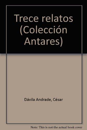 Trece relatos. Estudio introductorio de Jorge Dávila: DAVILA ANDRADE, Cesar