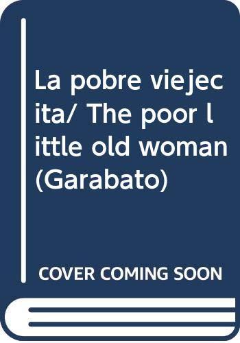 9789978804322: La pobre viejecita/ The poor little old woman (Garabato) (Spanish Edition)