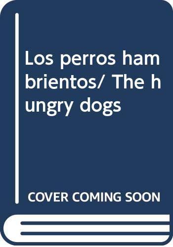 9789978806777: Los perros hambrientos/ The hungry dogs