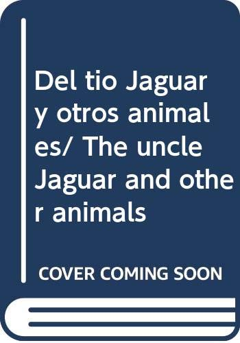 9789978808078: Del tio Jaguar y otros animales/ The uncle Jaguar and other animals
