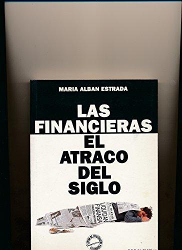 Las Financieras: El Atraco Del Siglo: Alban Estrada, Maria