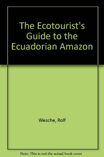 9789978826645: The Ecotourist's Guide to the Ecuadorian Amazon