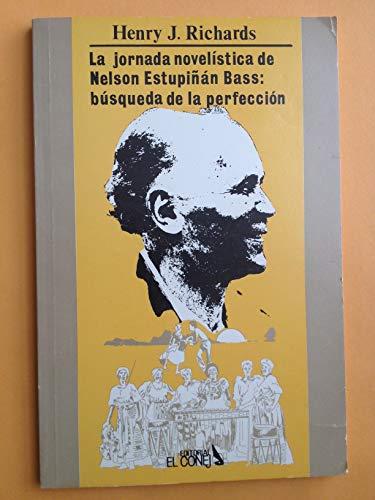 9789978870204: La jornada novelistica de Nelson Estupinan Bass: Busqueda de la perfeccion (Coleccion Ecuador/letras) (Spanish Edition)