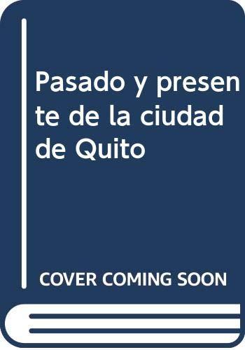 9789978890233: Pasado y presente de la ciudad de Quito (Spanish Edition)
