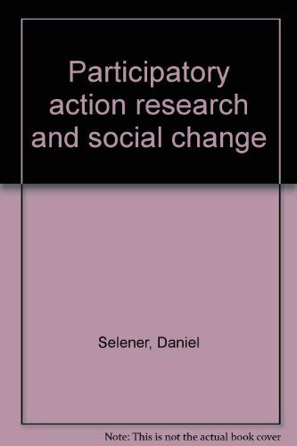 Participatory action research and social change: Selener, Daniel