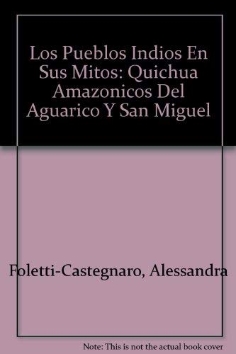 9789978990230: Los Pueblos Indios En Sus Mitos: Quichua Amazonicos Del Aguarico Y San Miguel