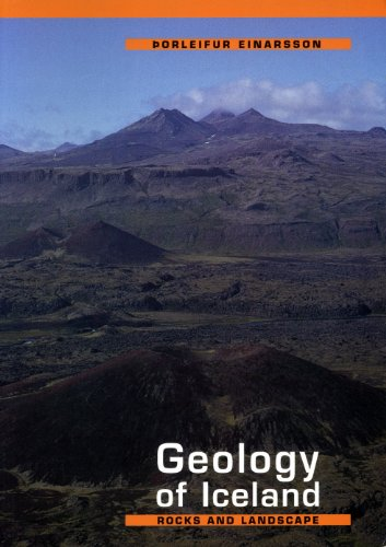 The Geology of Iceland: Rocks and Landscape: Einarsson, Porleifur and
