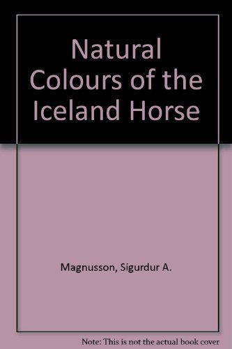 Natural Colours of the Iceland Horse: Magnusson, Sigurdur A.