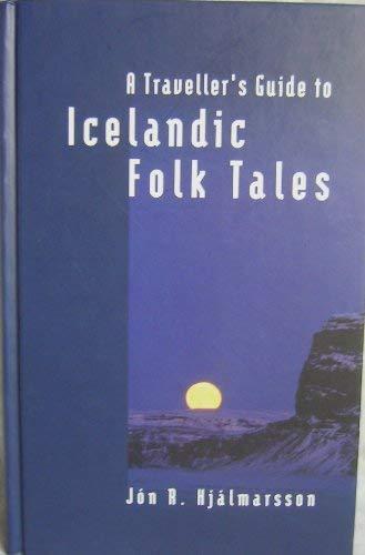 A Traveller's Guide to Icelandic Folk Tales: y Hjalmarsson, Jon