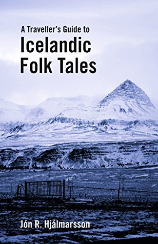 A Traveller's guide to Icelandic Folk Tales: Jon R Hjalmarsson