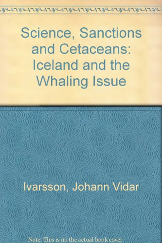 Science, Sanctions and Cetaceans: Iceland and the Whaling Issue: Johann Vidar Ivarsson