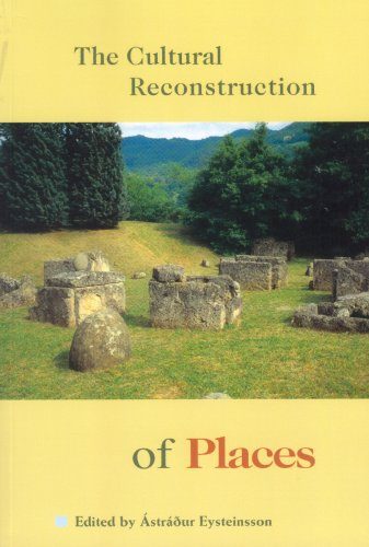 The Cultural Reconstruction of Places: Eysteinsson, Astradur (Editor)