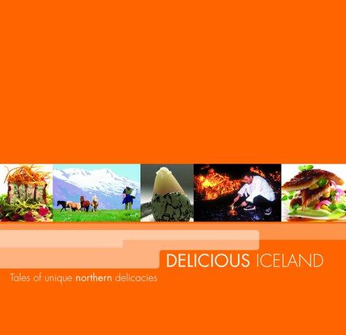 9789979768722: Delicious Iceland (Tales of Unique Northern Delicacies)