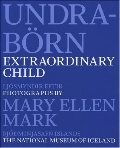 Mary Ellen Mark: Extraordinary Child: Disabled Children: Einar Ingólfsson, Mary