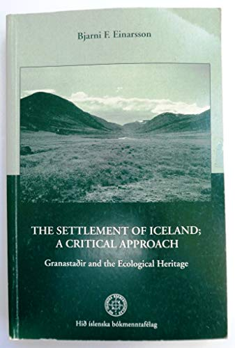 9789979804789: The settlement of Iceland, a critical approach: Granastadir and the ecological heritage