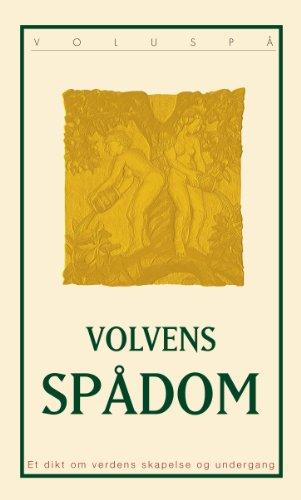 9789979856306: Volvens Spadom (Voluspa): Et Dikt Om Verdens Skapelse Og Undergang