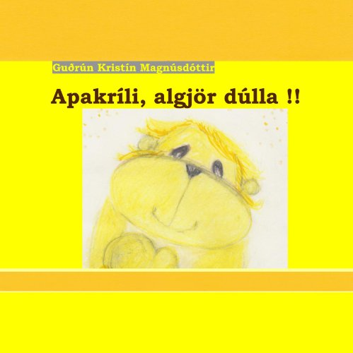 9789979895084: Apakríli, algjör dúlla!: Being a fluffy rag-monkey, is not easy, as he has self-esteem and sensitive emotions (Icelandic Edition)