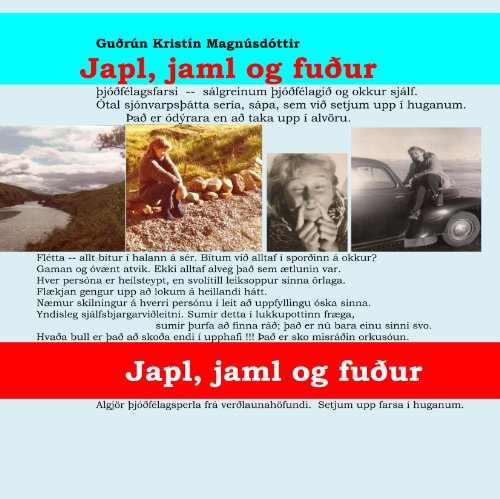 9789979895114: Japl, jaml og fuður: Amusing sit-com for TV; Take It As It Comes; Why We Always Prefer To Learn About Life The Hard Way. (Icelandic Edition)