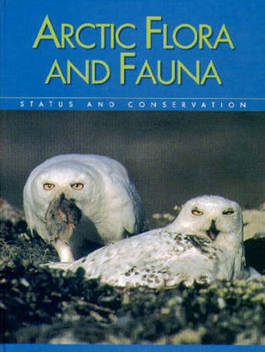 Arctic Flora and Fauna: Status and Conservation