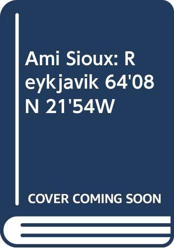 9789979972204: Ami Sioux: Reykjavik 64'08N 21'54W