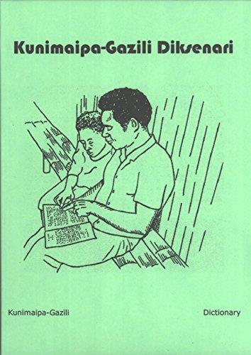 9789980038357: Kunimaipa-Gazili Diksenari: Kunimaipa-Gazili Dictionary (Kunimaipa-Gazili to English and Tok Pisin, English to Kunimaipa-Gazili)