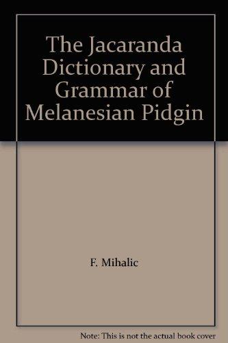 9789980570338: The Jacaranda Dictionary and Grammar of Melanesian Pidgin