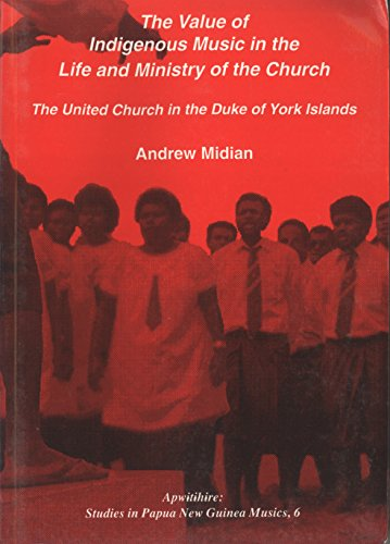 The Value of Indigenous Music in the Life and Ministry of the Church: The United Church in the Duke...