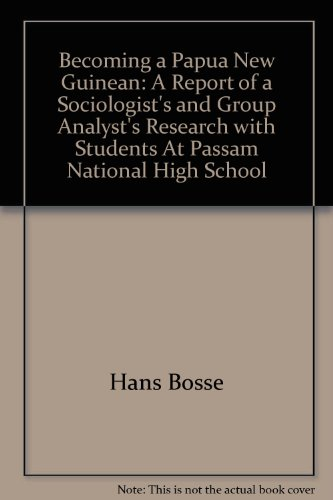 9789980750655: Becoming a Papua New Guinean: A Report of a Sociologist's and Group Analyst's Research with Students At Passam National High School (NRI Discussion Paper, 78)