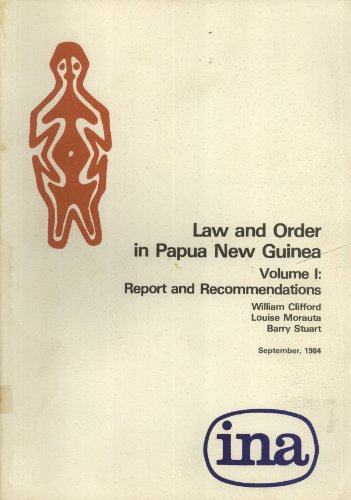 9789980770004: Law and Order in Papua New Guinea: Report and Recommendations, Vol. 1