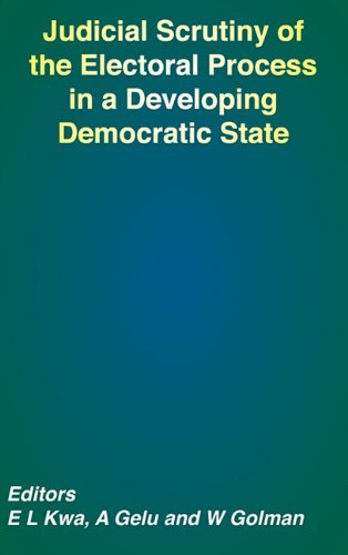 Judicial Scrutiny of the Electoral Process in a Developing Democratic State
