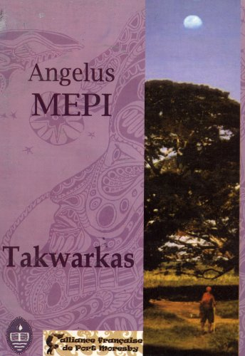 9789980847720: Takwarkas: Myths from Chambri (East Sepik Province, Papua New Guinea) / Tumbunas Stori bilong Chambri (East Sepik Province, Papua Niugini) / Myths de Chambri (East Sepik Province, Papouasie-Nouvelle-Guinée)