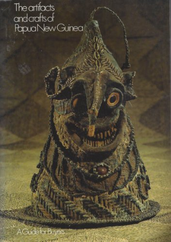 9789980850119: The Artifacts and crafts of Papua New Guinea: A guide for buyers