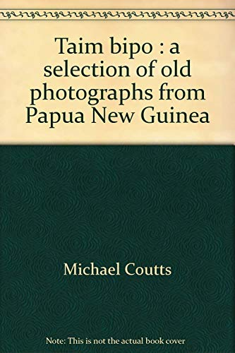 9789980858801: Taim bipo: A selection of old photographs from Papua New Guinea (OREA)