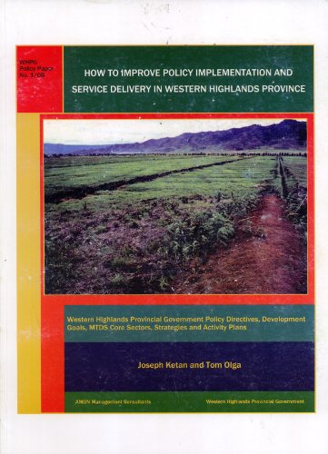 How to Improve Policy Implementation and Service Delivery in Western Highlands Province: Western ...