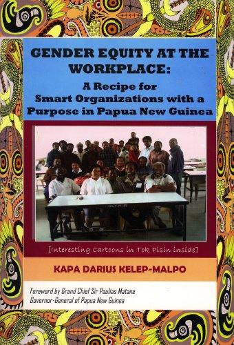 Gender Equity At the Workplace: A Recipe: Kapa Darius Kelep-Malpo