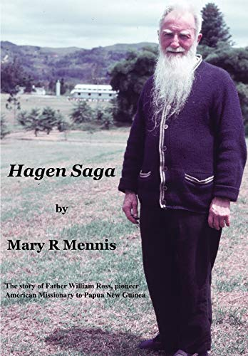 9789980879936: Hagen Saga: The Story of Father William Ross, Pioneer American Missionary to Papua New Guinea