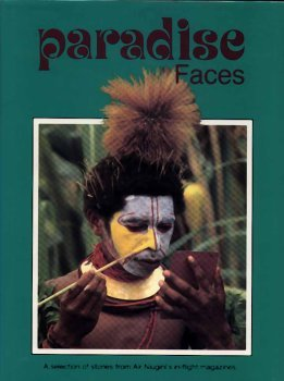9789980907998: Paradise Faces: A Selection of Stories from Air Niugini's In-Flight magazine
