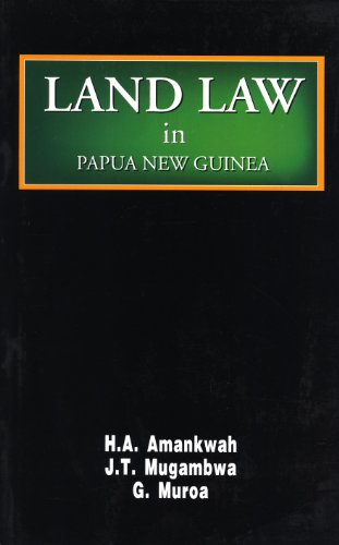 Land Law in Papua New Guinea: H. A. Amankwah;