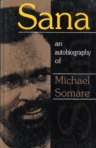 9789980939715: Sana: An Autobiography of Michael Somare