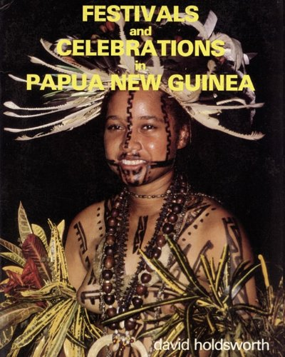 Festivals and Celebrations in Papua New Guinea (9789980945068) by Holdsworth, David